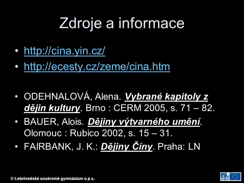 Zdroje a informace http://cina.yin.cz/ http://ecesty.cz/zeme/cina.htm