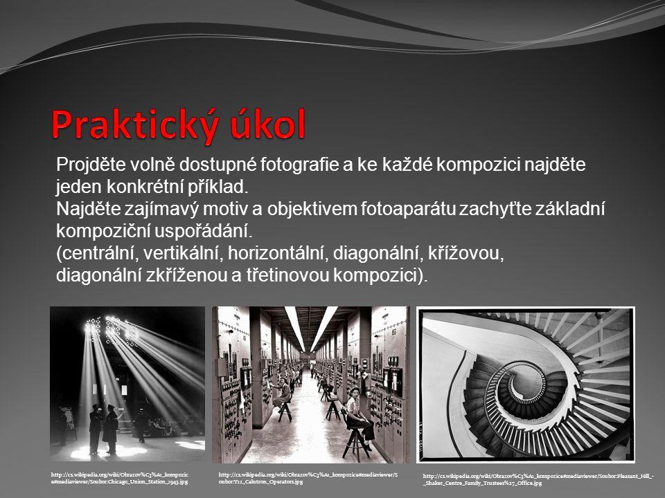 Praktický úkol Projděte volně dostupné fotografie a ke každé kompozici najděte jeden konkrétní příklad.