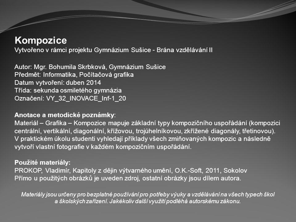 Kompozice Vytvořeno v rámci projektu Gymnázium Sušice - Brána vzdělávání II. Autor: Mgr. Bohumila Skrbková, Gymnázium Sušice.