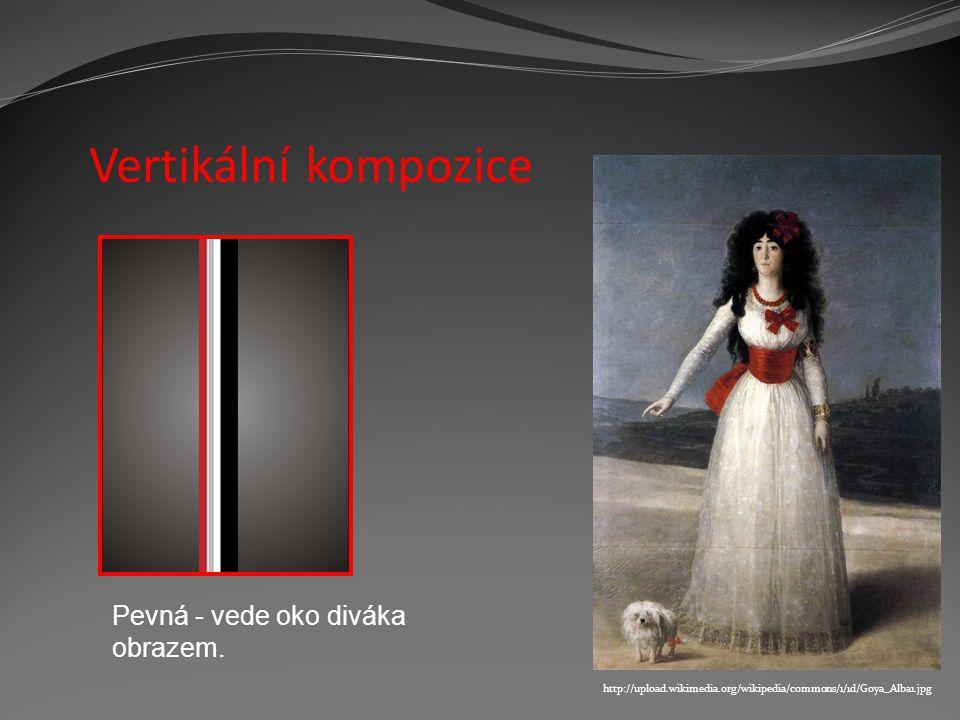 Vertikální kompozice Pevná - vede oko diváka obrazem.