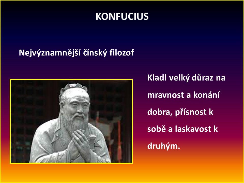 KONFUCIUS Nejvýznamnější čínský filozof