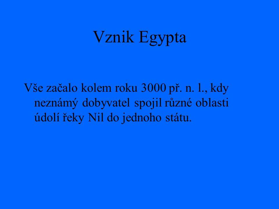 Vznik Egypta Vše začalo kolem roku 3000 př. n.