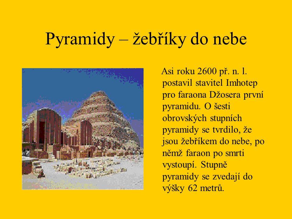 Pyramidy – žebříky do nebe