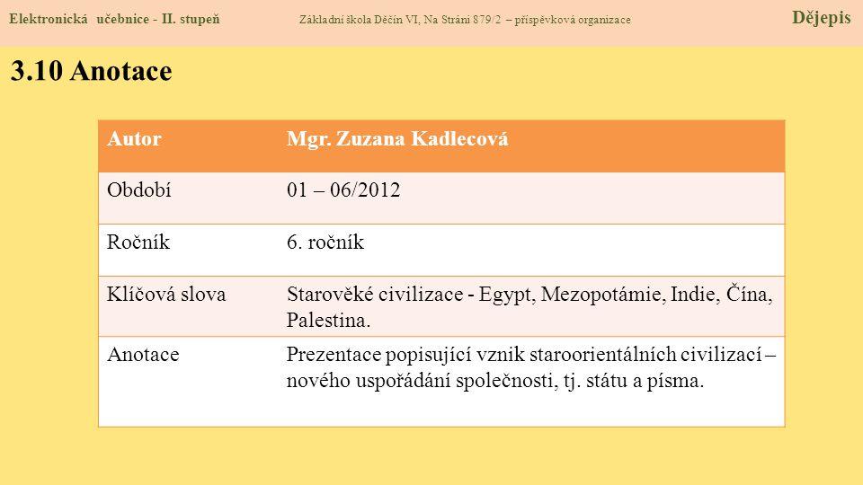 3.10 Anotace Autor Mgr. Zuzana Kadlecová Období 01 – 06/2012 Ročník