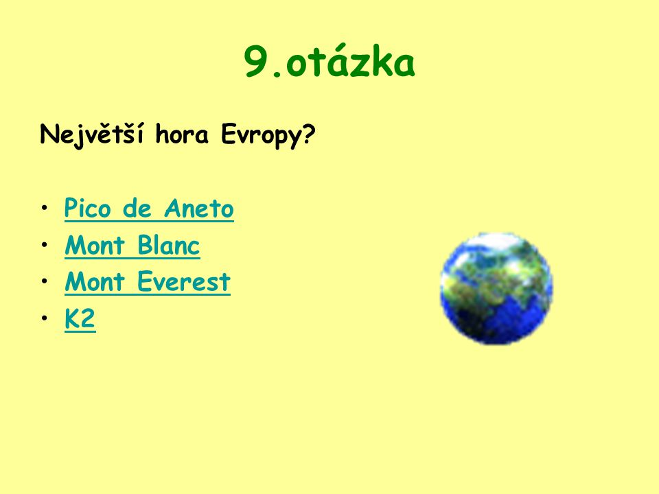 9.otázka Největší hora Evropy Pico de Aneto Mont Blanc Mont Everest