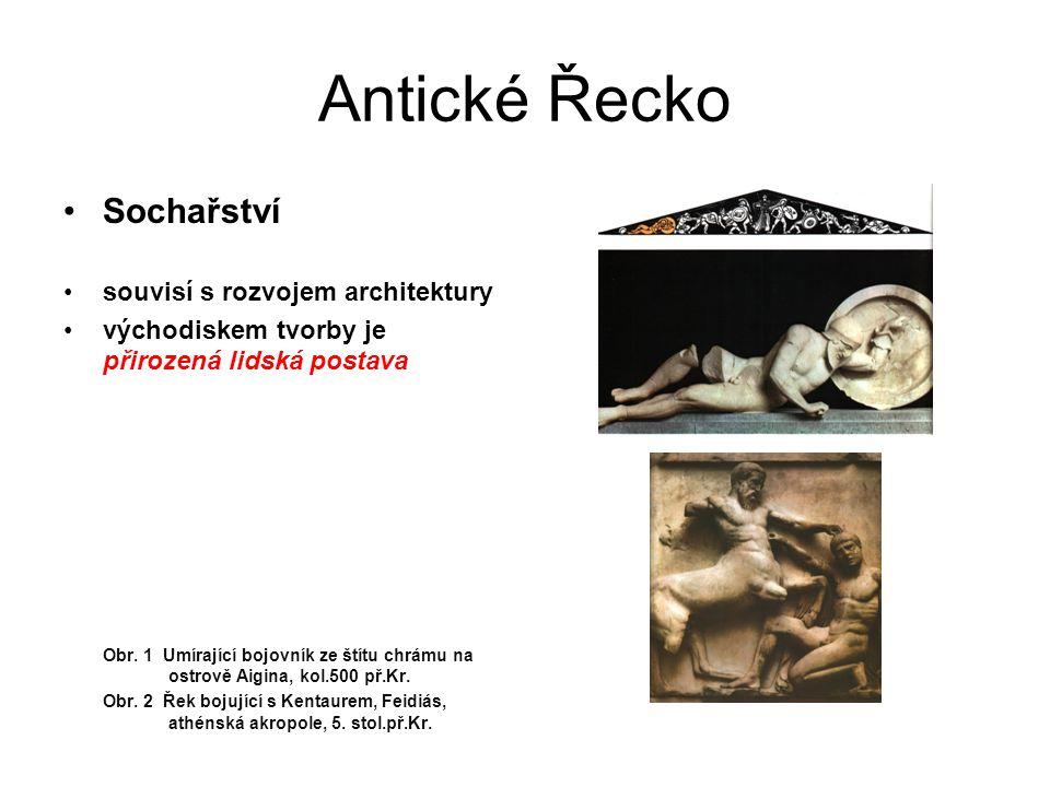 Antické Řecko Sochařství souvisí s rozvojem architektury