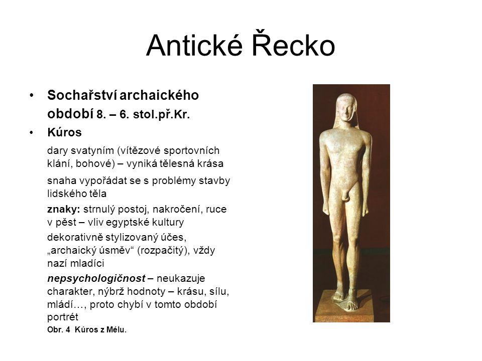 Antické Řecko Sochařství archaického období 8. – 6. stol.př.Kr. Kúros