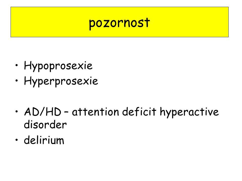pozornost Hypoprosexie Hyperprosexie
