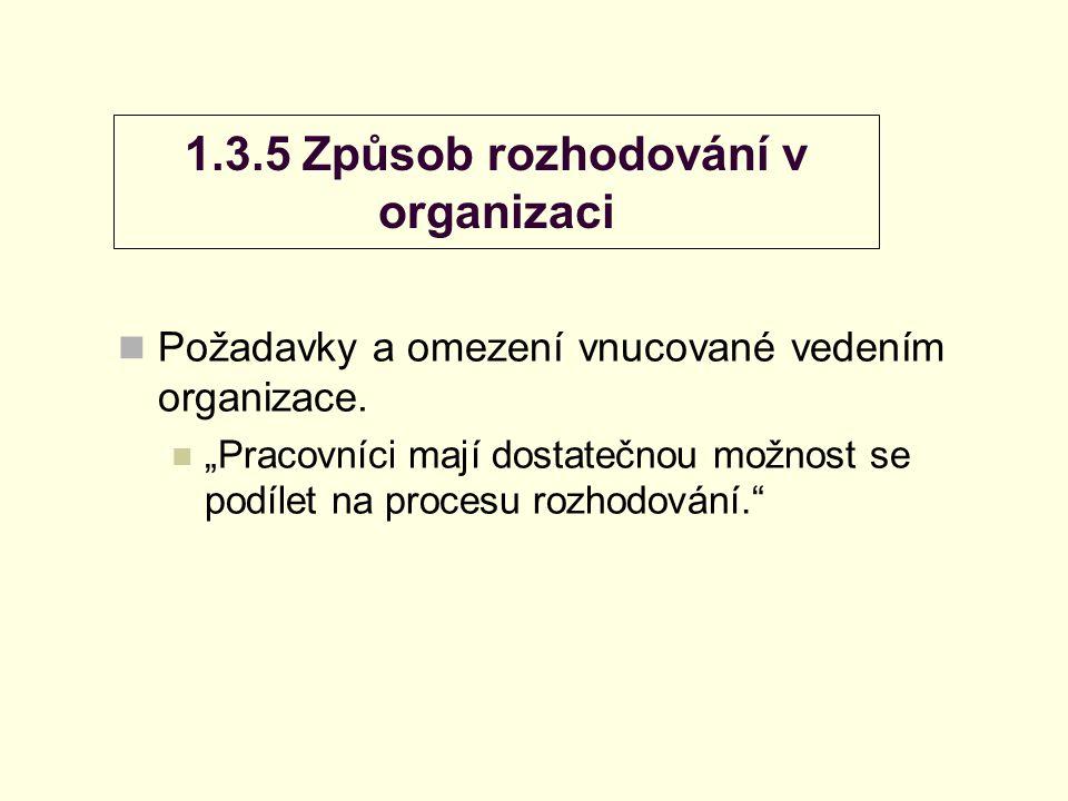 1.3.5 Způsob rozhodování v organizaci