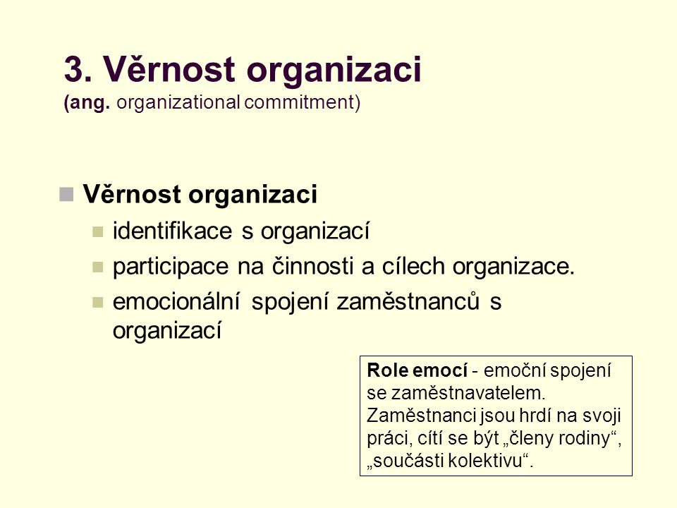 3. Věrnost organizaci (ang. organizational commitment)