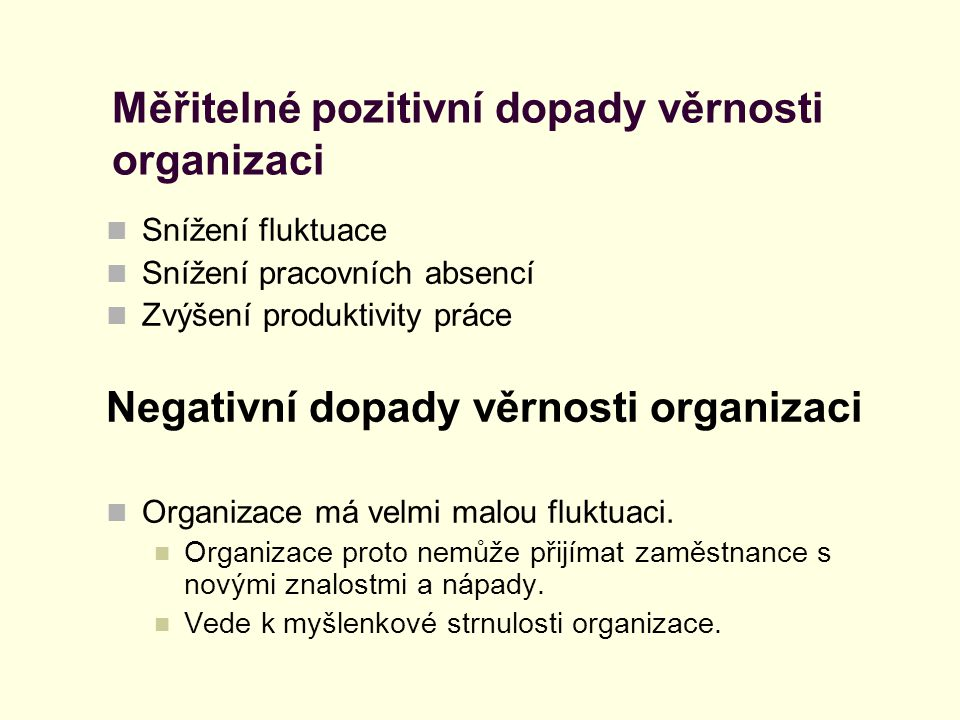 Měřitelné pozitivní dopady věrnosti organizaci