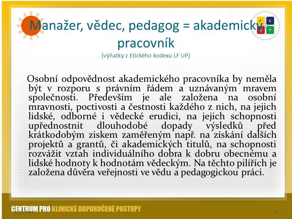 Manažer, vědec, pedagog = akademický pracovník (výňatky z Etického kodexu LF UP)