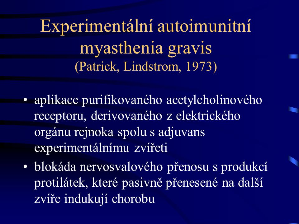 Experimentální autoimunitní myasthenia gravis (Patrick, Lindstrom, 1973)