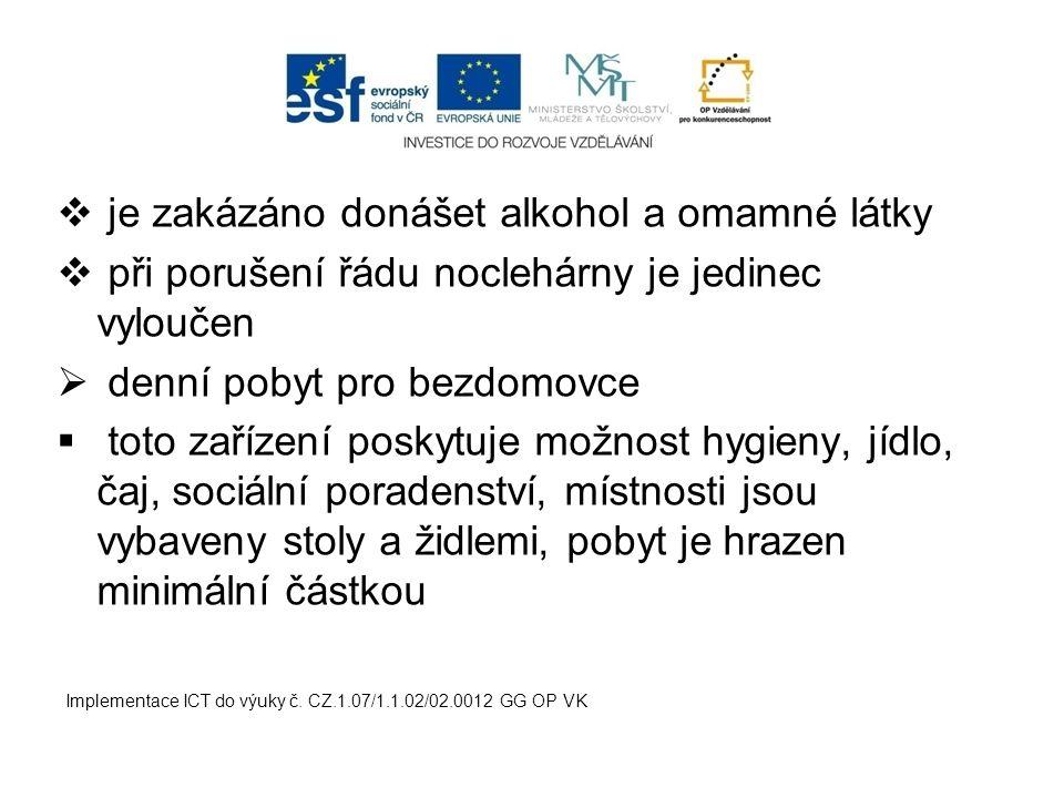 je zakázáno donášet alkohol a omamné látky