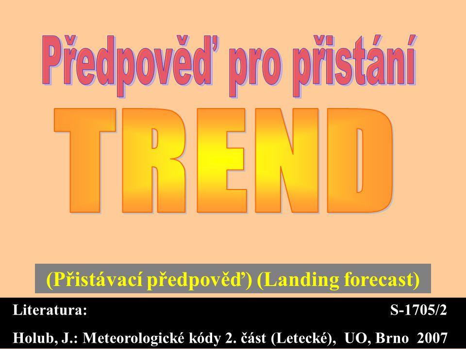 Předpověď pro přistání (Přistávací předpověď) (Landing forecast)