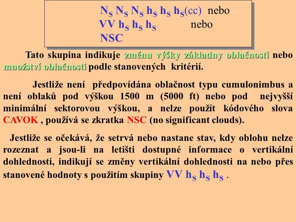 NS NS NS hS hS hS(cc) nebo VV hS hS hS nebo NSC