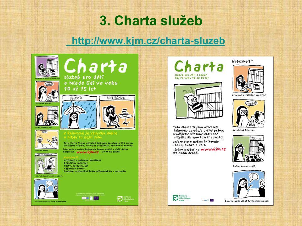 3. Charta služeb http://www.kjm.cz/charta-sluzeb