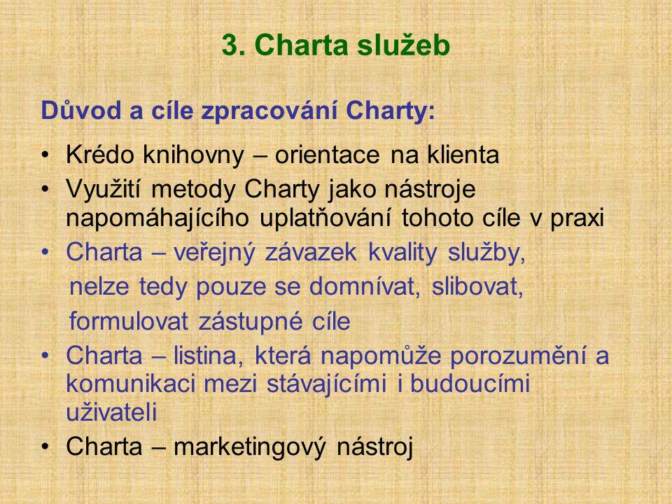 3. Charta služeb Důvod a cíle zpracování Charty: