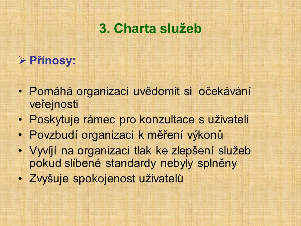 3. Charta služeb Přínosy: