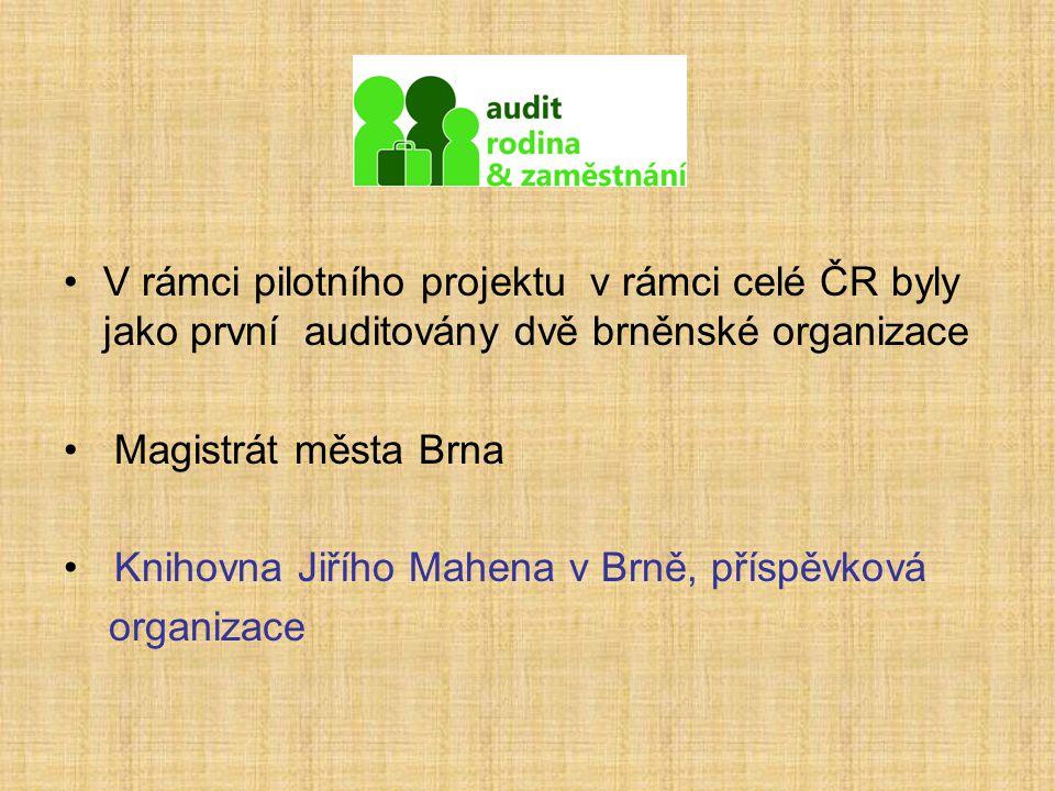 V rámci pilotního projektu v rámci celé ČR byly jako první auditovány dvě brněnské organizace