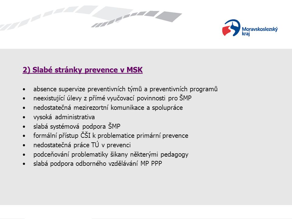 2) Slabé stránky prevence v MSK