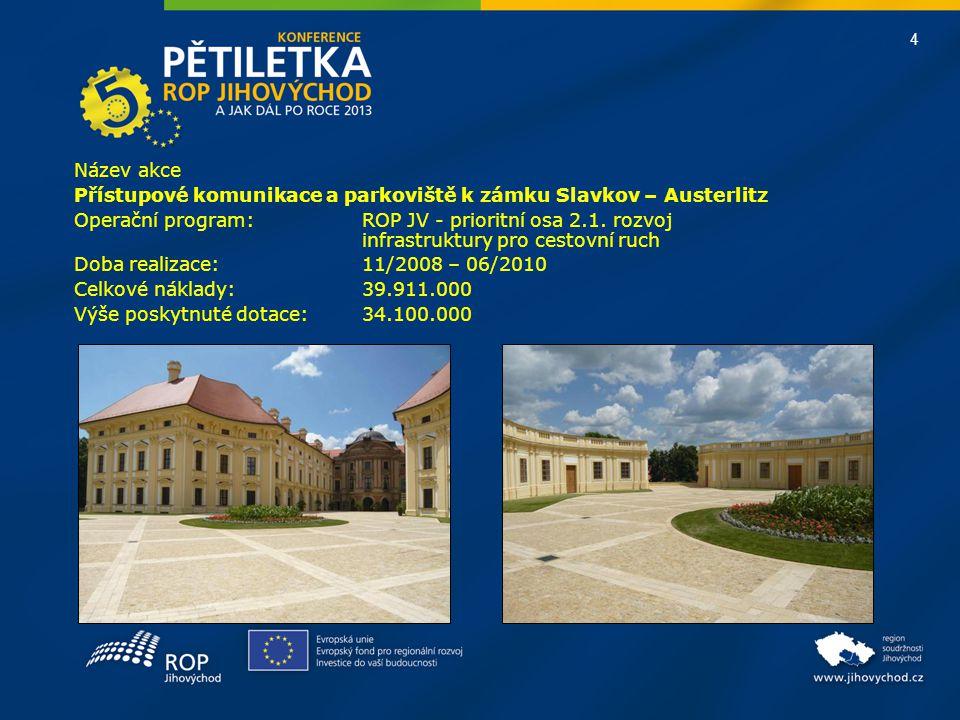Název akce Přístupové komunikace a parkoviště k zámku Slavkov – Austerlitz.