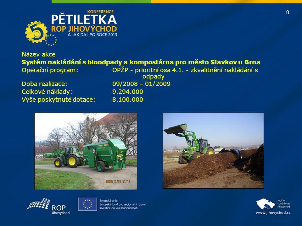 Název akce Systém nakládání s bioodpady a kompostárna pro město Slavkov u Brna.