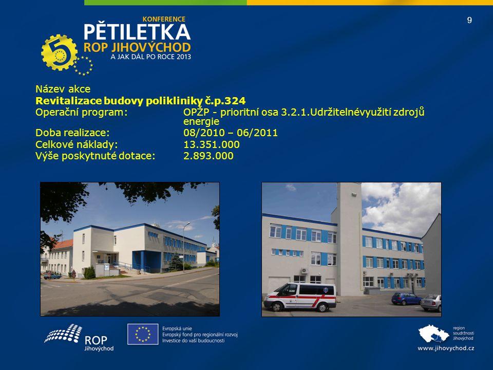 Název akce Revitalizace budovy polikliniky č.p.324. Operační program: OPŽP - prioritní osa 3.2.1.Udržitelnévyužití zdrojů energie.