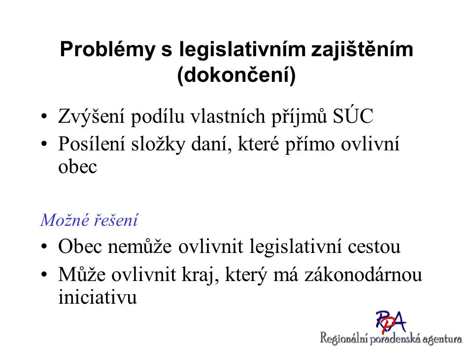 Problémy s legislativním zajištěním (dokončení)