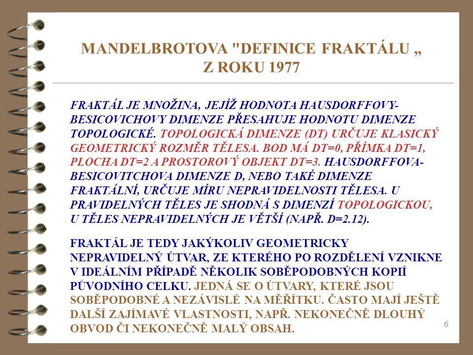 "MANDELBROTOVA DEFINICE FRAKTÁLU "" Z ROKU 1977"