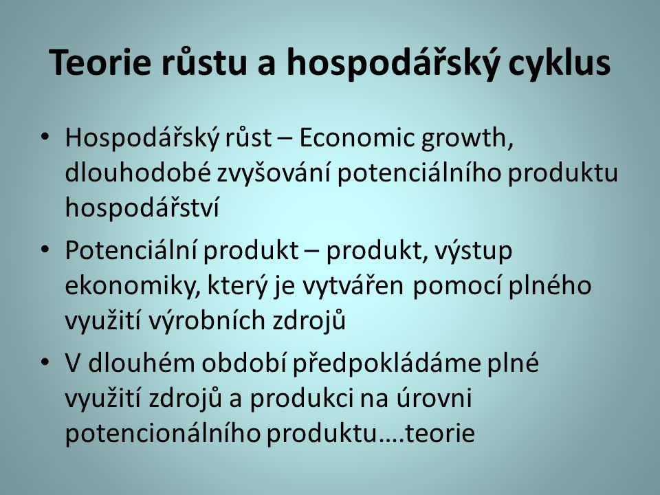 Teorie růstu a hospodářský cyklus