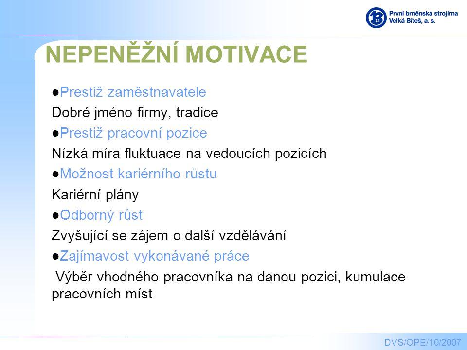 NEPENĚŽNÍ MOTIVACE Prestiž zaměstnavatele Dobré jméno firmy, tradice