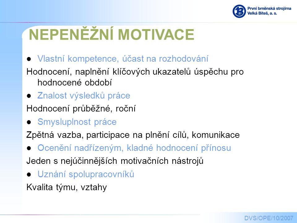 NEPENĚŽNÍ MOTIVACE Vlastní kompetence, účast na rozhodování