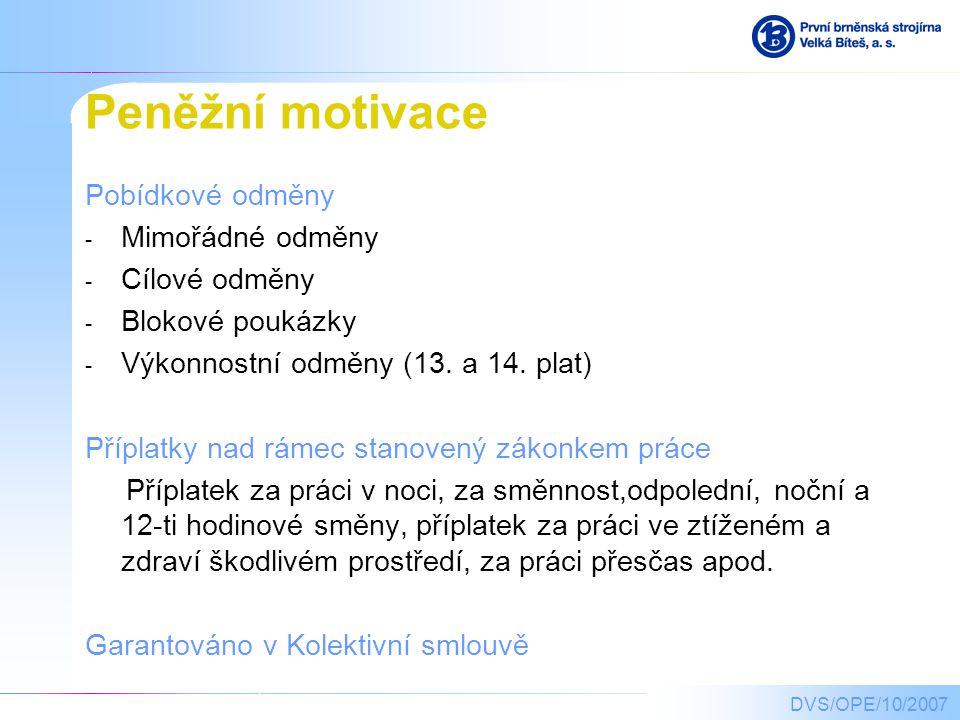 Peněžní motivace Pobídkové odměny Mimořádné odměny Cílové odměny
