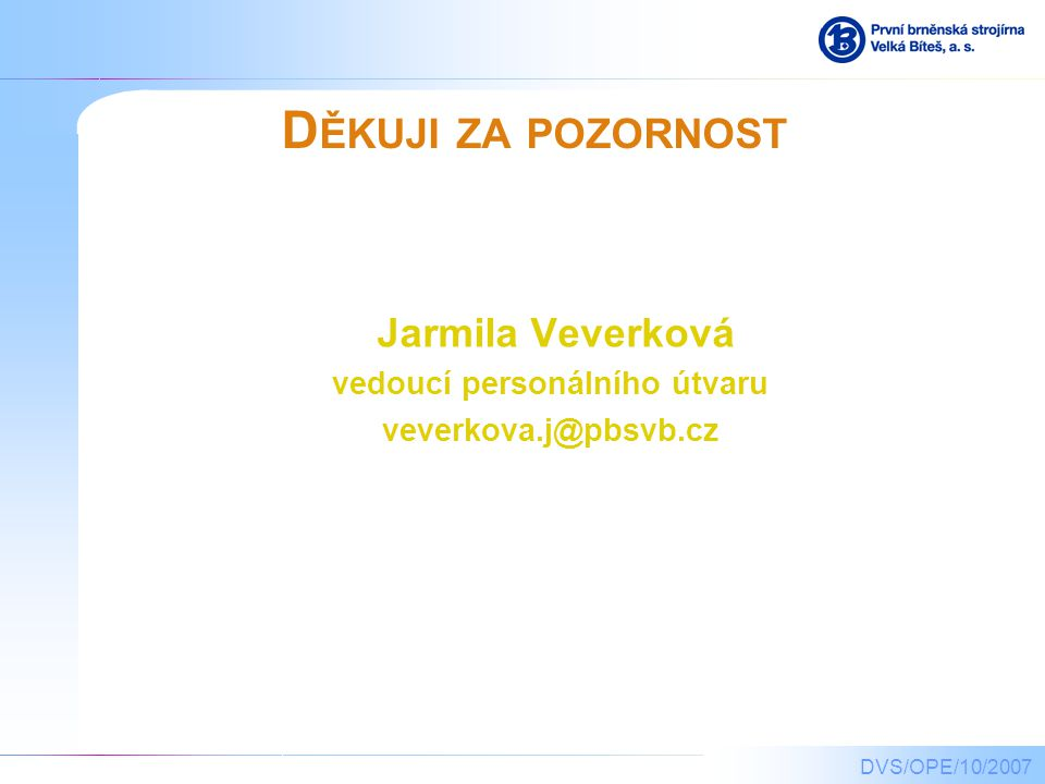 Jarmila Veverková vedoucí personálního útvaru veverkova.j@pbsvb.cz