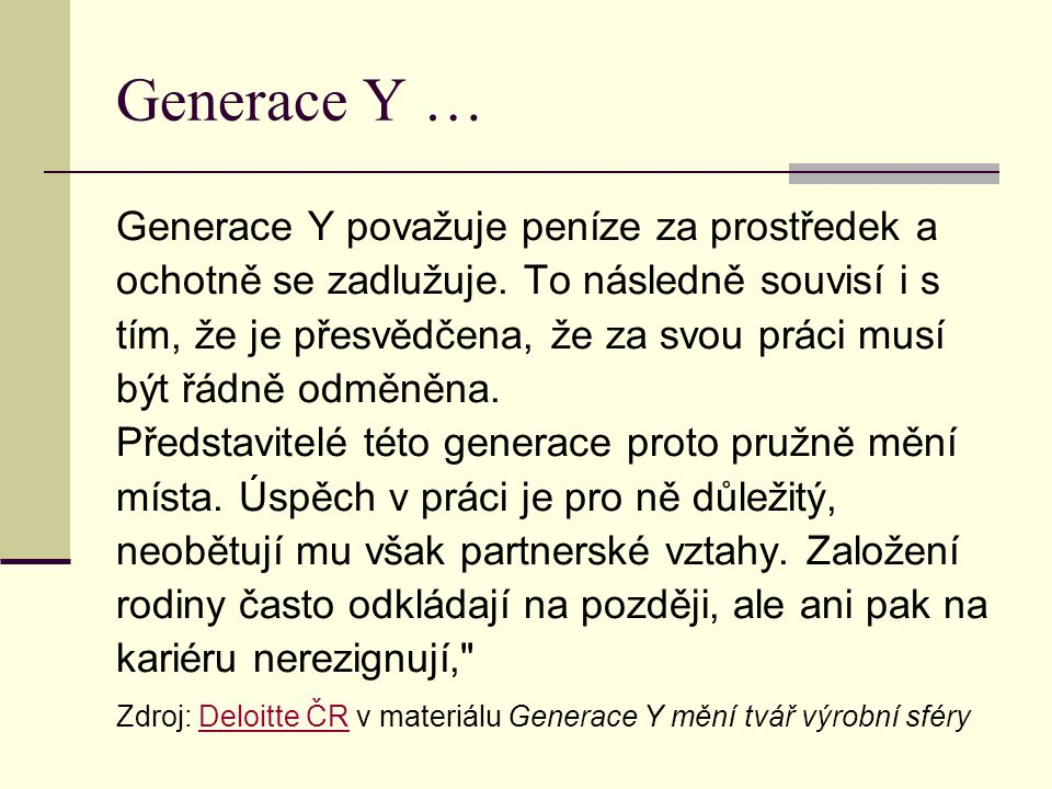 Generace Y … Generace Y považuje peníze za prostředek a
