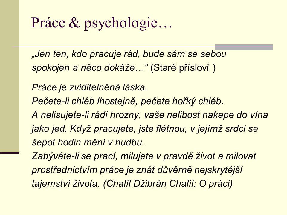 """Práce & psychologie… """"Jen ten, kdo pracuje rád, bude sám se sebou"""
