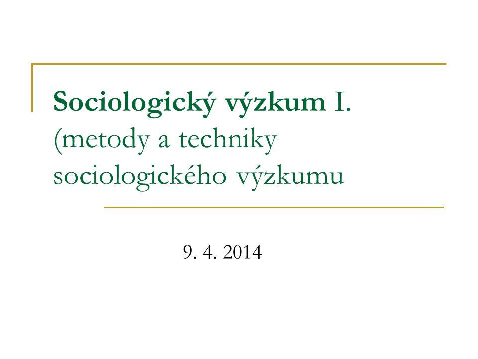 Sociologický výzkum I. (metody a techniky sociologického výzkumu