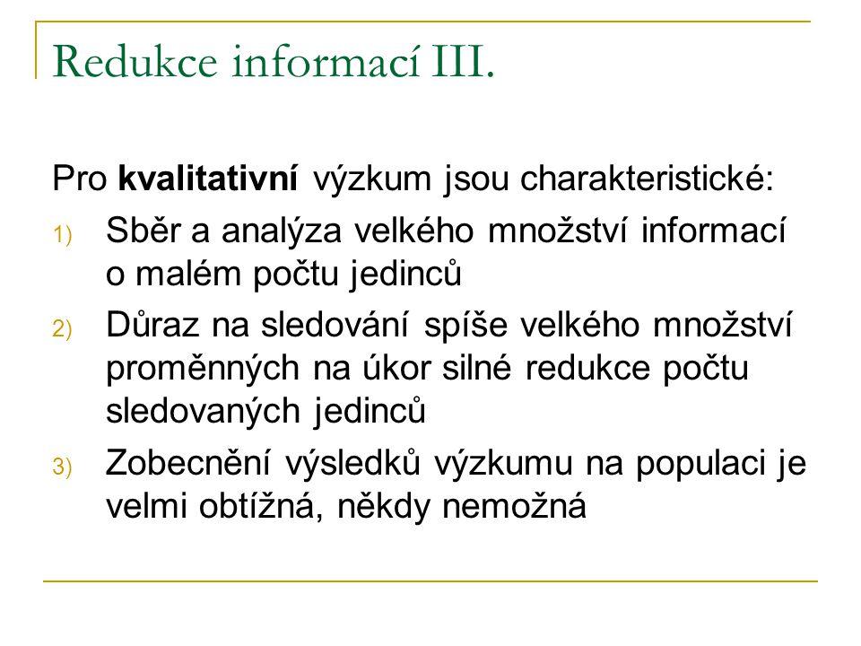 Redukce informací III. Pro kvalitativní výzkum jsou charakteristické: