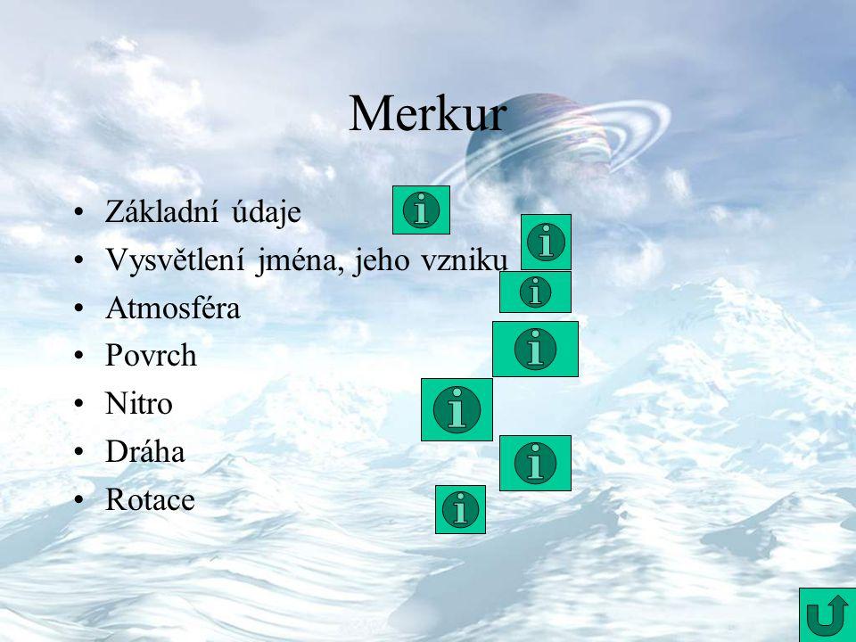 Merkur Základní údaje Vysvětlení jména, jeho vzniku Atmosféra Povrch