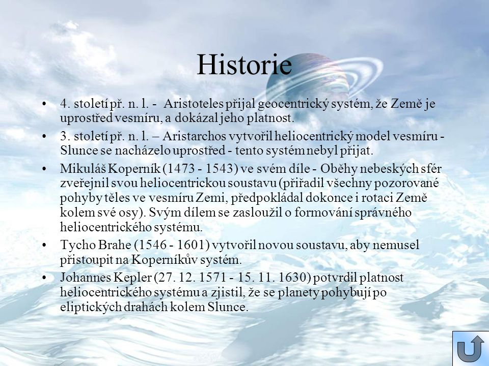Historie 4. století př. n. l. - Aristoteles přijal geocentrický systém, že Země je uprostřed vesmíru, a dokázal jeho platnost.