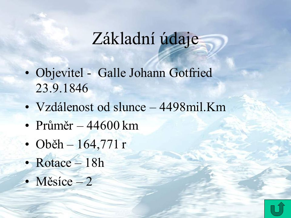 Základní údaje Objevitel - Galle Johann Gotfried 23.9.1846