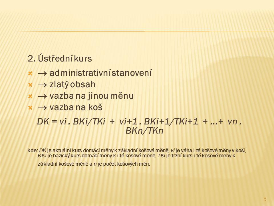 DK = vi . BKi/TKi + vi+1 . BKi+1/TKi+1 + ...+ vn . BKn/TKn