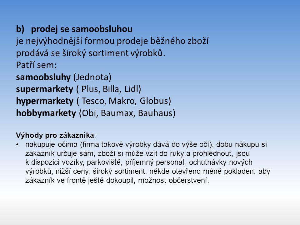 prodej se samoobsluhou je nejvýhodnější formou prodeje běžného zboží