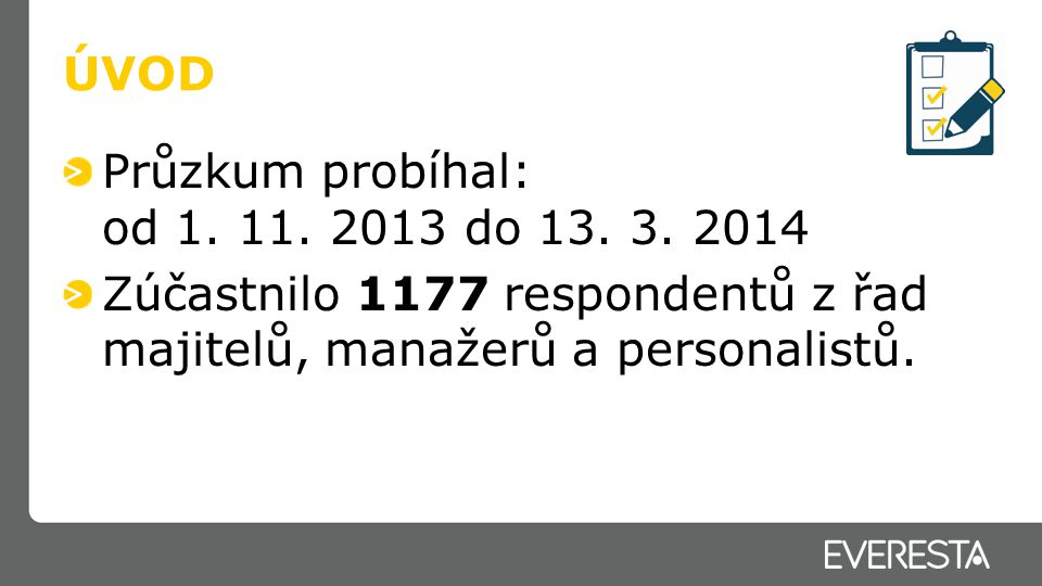 ÚVOD Průzkum probíhal: od 1. 11. 2013 do 13. 3.