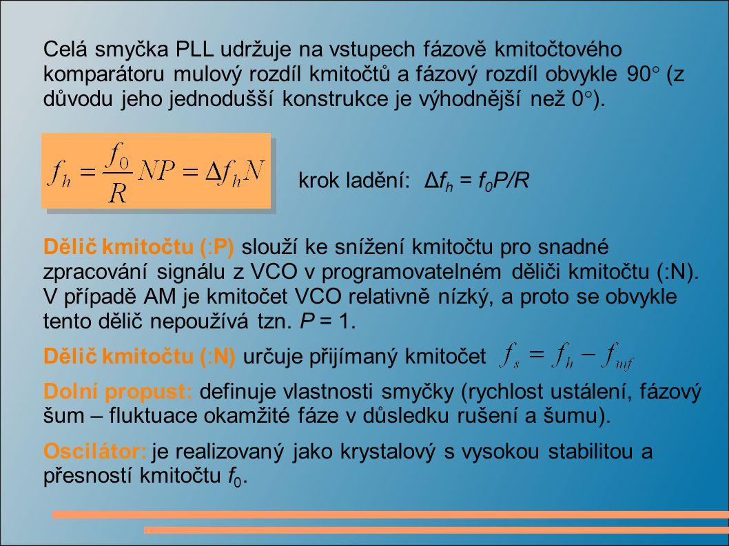 Celá smyčka PLL udržuje na vstupech fázově kmitočtového komparátoru mulový rozdíl kmitočtů a fázový rozdíl obvykle 90 (z důvodu jeho jednodušší konstrukce je výhodnější než 0).