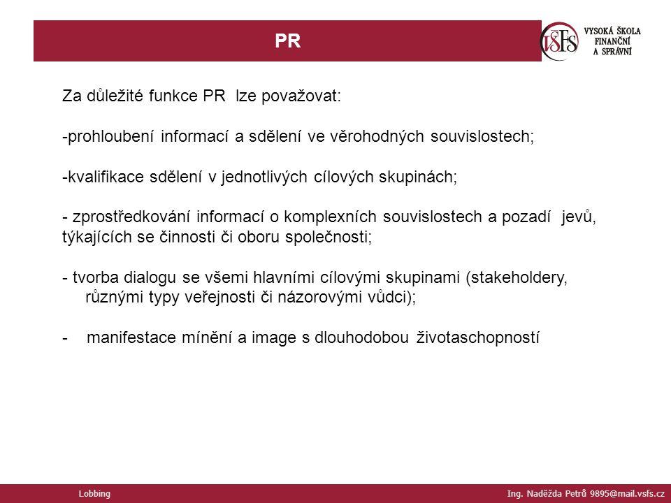 PR Za důležité funkce PR lze považovat: