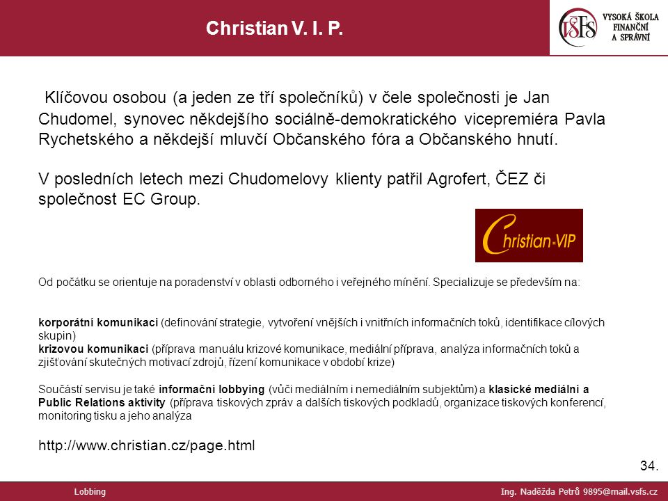 Christian V. I. P.