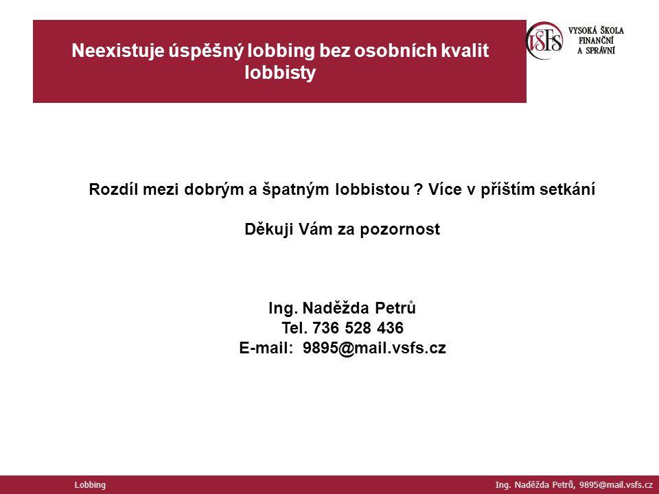 Neexistuje úspěšný lobbing bez osobních kvalit lobbisty