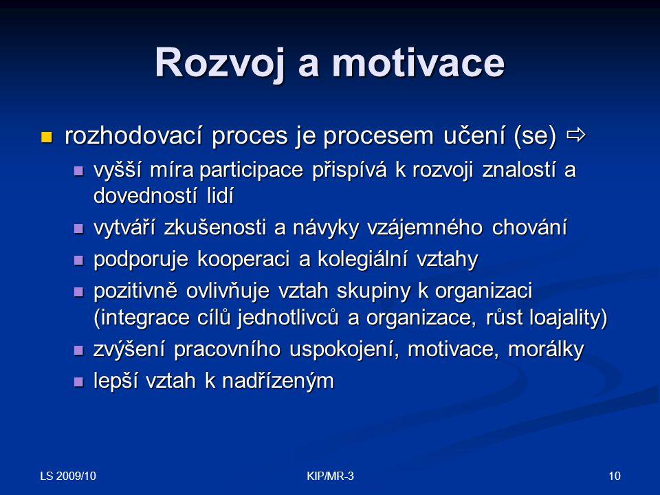 Rozvoj a motivace rozhodovací proces je procesem učení (se) 